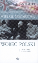 Wielkie mocarstwa wobec Polski 1919-1945 wydanie II