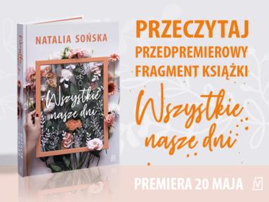 """Przeczytaj przedpremierowy fragment """"Wszystkich naszych dni"""" Natalii Sońskiej"""