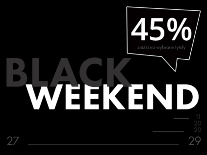 Black Weekend i 45% zniżki